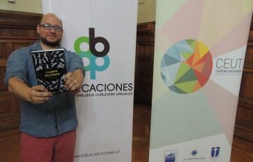 Editorial Bifurcaciones Lanzó libro Ciudad Fritanga en Talca